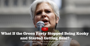 What If The Green Party Stopped Being Kookey And Started Getting Real?